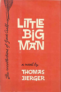 Little Big Man (1964) by Thomas Berger