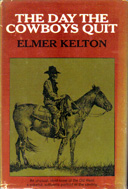 The Day the Cowboys Quit (1971) by Elmer Kelton