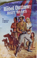 The Rebel Outlaw: Josey Wales (1973) by Forrest Carter