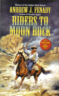 Riders to Moon Rock (2005) by Andrew J Fenady
