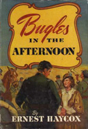 Bugles in the Afternoon (1944) by Ernest Haycox