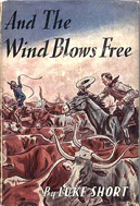 And the Wind Blows Free (1945) by Luke Short