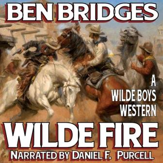 Wilde Fire Audio Edition by Ben Bridges