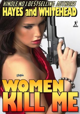 Women Kill Me by Steve Hayes and David Whitehead